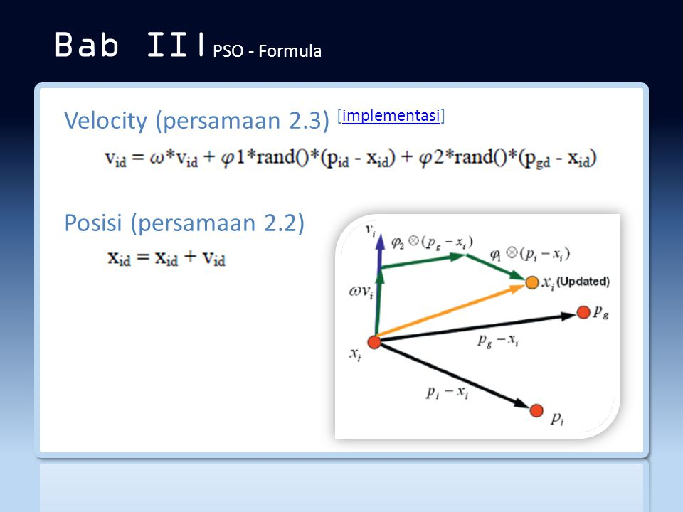 Bab II|PSO - Formula Velocity (persamaan 2.3) [implementasi]